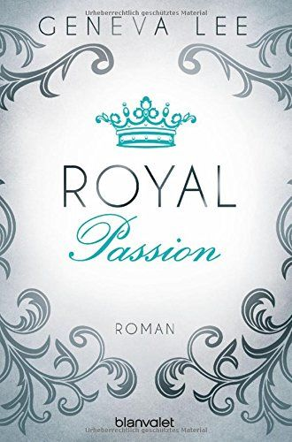 Royal Passion: Roman (Die Royals-Saga, Band 1) von Geneva Lee http://www.amazon.de/dp/3734102839/ref=cm_sw_r_pi_dp_z.7Rwb1VNA4HN