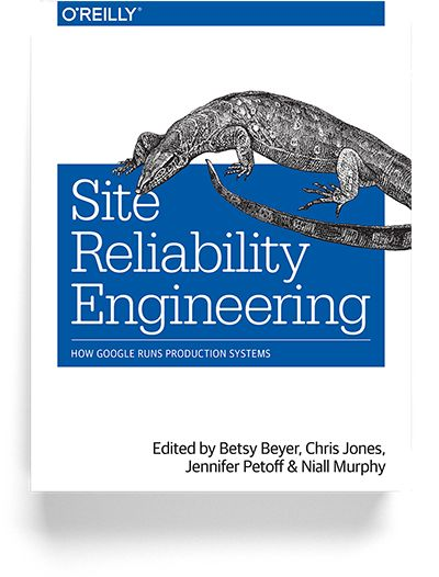 Google Site Reliability Engineering  How Google runs production systems