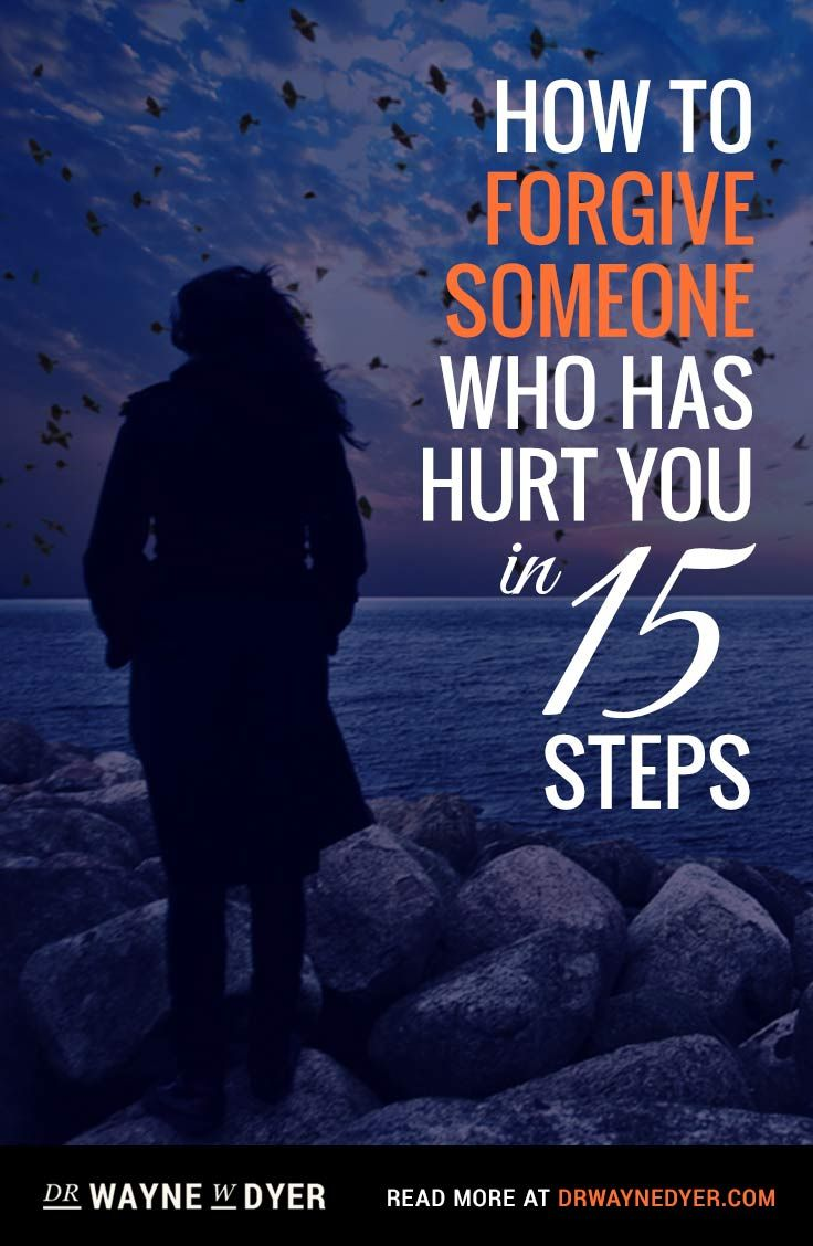 How To Forgive Someone Who Has Hurt You: In 15 Steps | Dr. Wayne W. Dyer