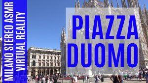 Piazza Duomo Milano : Binaural Stereo ASMR Virtual Reality