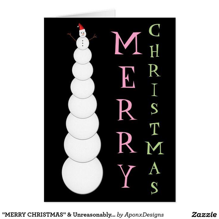 """MERRY CHRISTMAS"" & Unreasonably Tall Snowman"