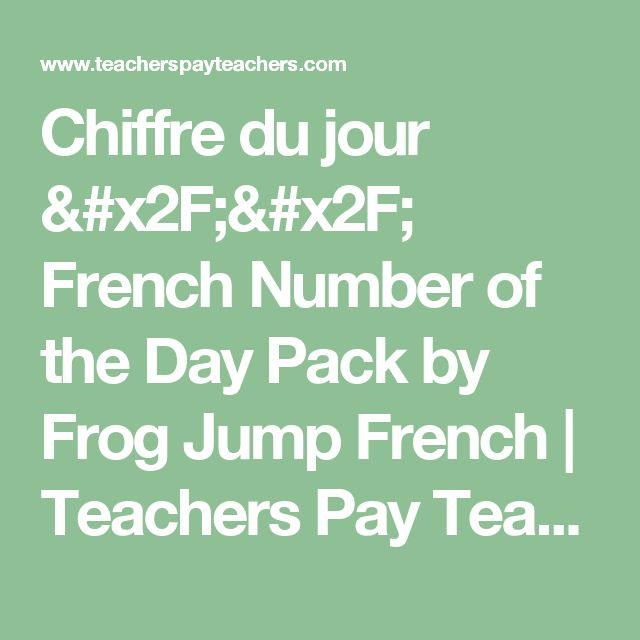 Chiffre du jour // French Number of the Day Pack by Frog Jump French   Teachers Pay Teachers
