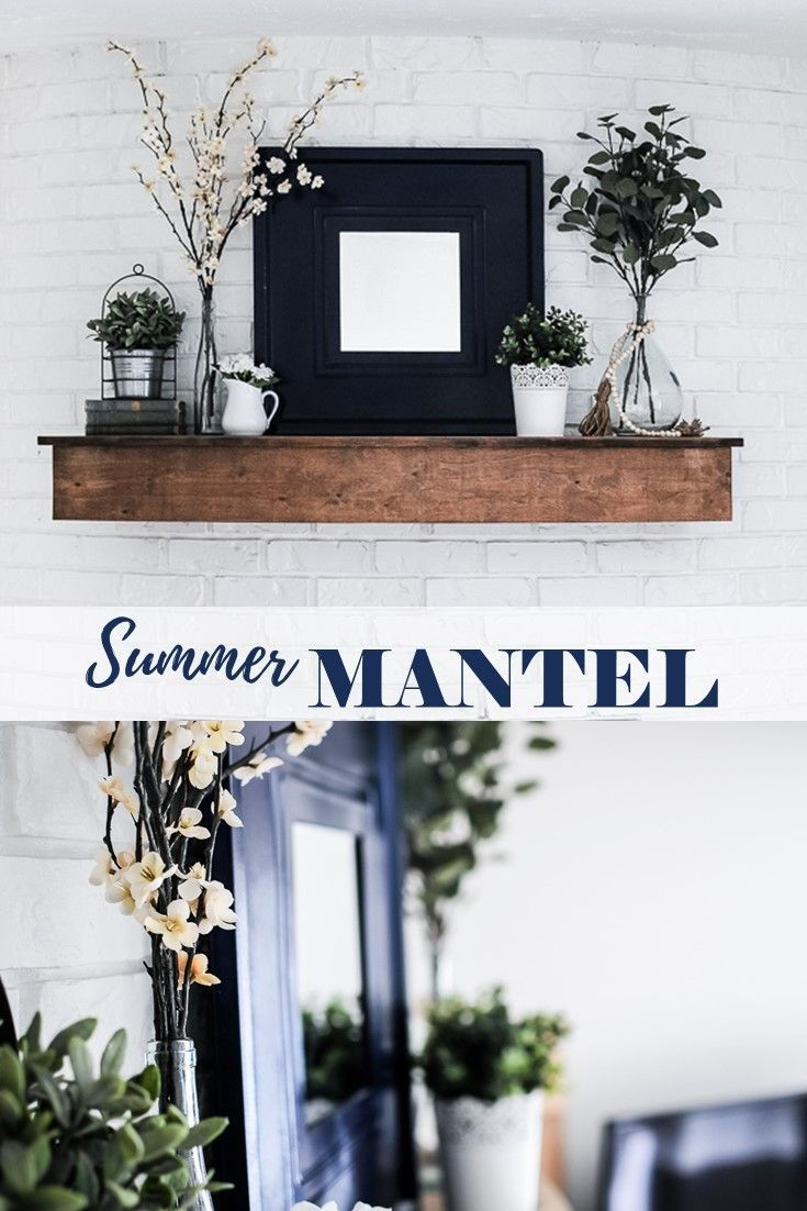 Modern farmhouse summer mantel decorating ideas holidays - Modern mantel decor ideas ...