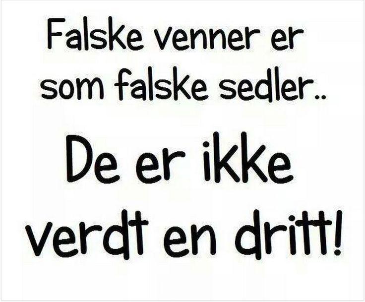 Falske venner er som falske sedler..