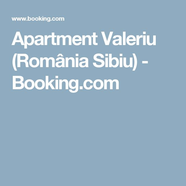 Apartment Valeriu (România Sibiu) - Booking.com
