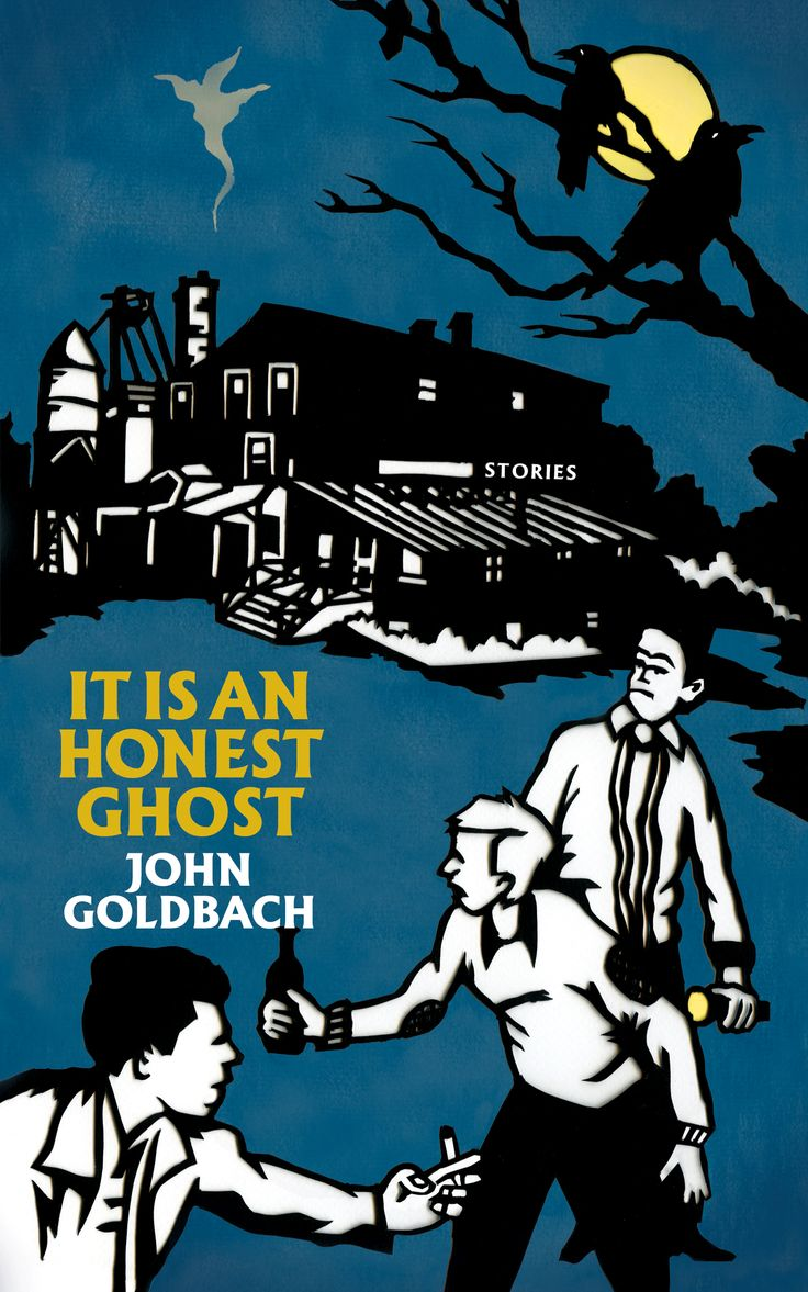 It Is An Honest Ghost, by John Goldbach (Coach House) http://chbooks.com/catalogue/honest-ghost