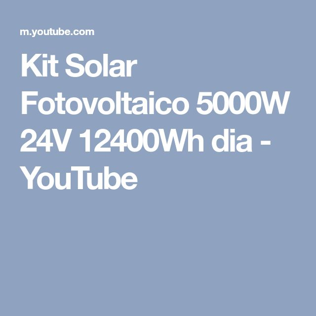 Kit Solar Fotovoltaico 5000W 24V 12400Wh dia - YouTube