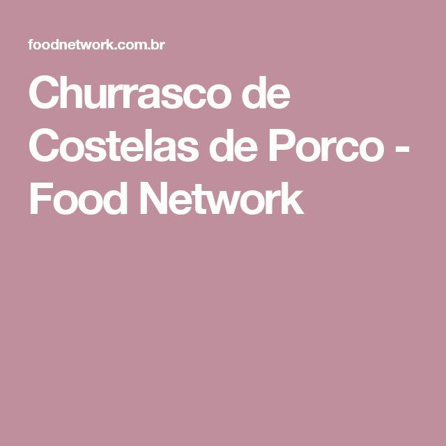 Churrasco de Costelas de Porco - Food Network                                                                                                                                                                                 Mais