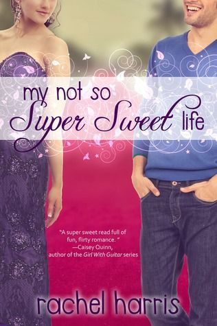 My Not So Super Sweet Life (My Super Sweet Sixteenth Century, #3) by Rachel Harris