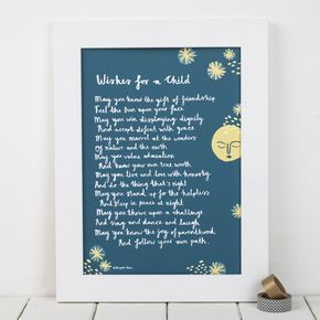 A beautiful poem print about all we might wish for a child to experience in life. Our heartfelt Wishes for a Child poem is the perfect godparent gift - ideal for births, Christenings, naming ceremonies, first birthdays etc. A lovely gift from for grandparents, aunts, uncles too! Written by award-winning Bespoke Verse poet and mum of three Joanna Miller, the design is by British artist Stephanie Cole. It describes all the blessings we might wish for children to know, from the joy of the sun…