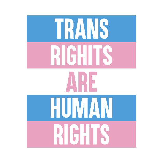 Check Out This Awesome Trans Rights Are Human Rights Design On Teepublic Trans Rights Trans Art Trans Pride