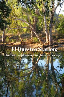 El Questro Station Bungalows: The best kept secret in the Kimberley.
