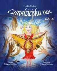 Czarodziejska Noc - Loloki-Ekoloki cz. 4 http://www.loloki.com/opowiadania/391