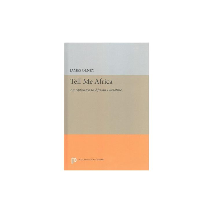 Tell Me Africa : An Approach to African Literature (Hardcover) (James Olney)