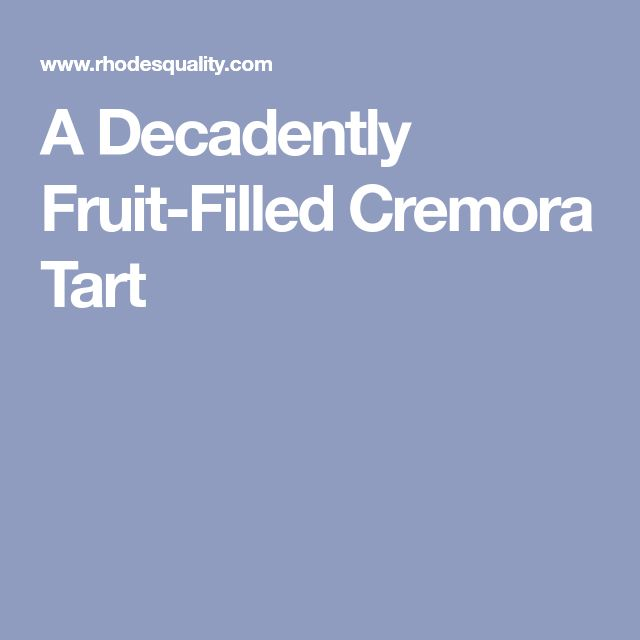 A Decadently Fruit-Filled Cremora Tart