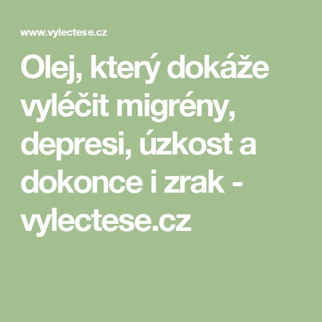 Olej, který dokáže vyléčit migrény, depresi, úzkost a dokonce i zrak - vylectese.cz