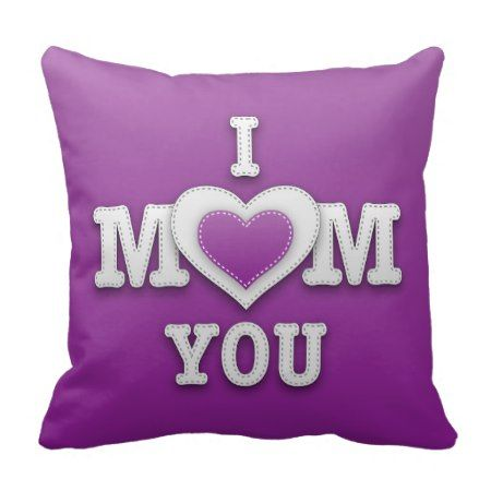 I Love You Mom Pillow - click/tap to personalize and buy