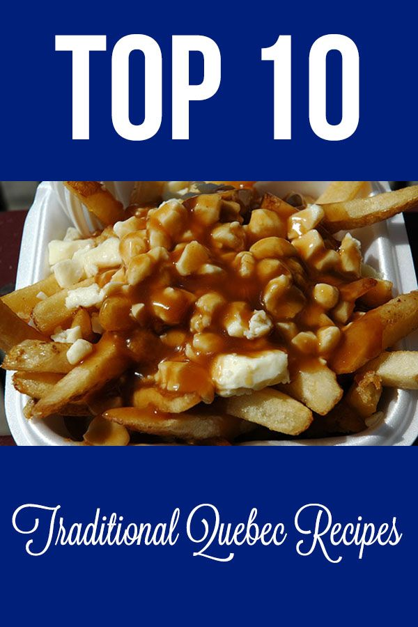 Here are the top 10 Quebec recipes, in honour of la fête nationale!