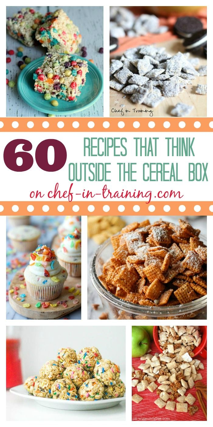 60 Recipes That Think Outside the Cereal Box on www.chef-in-training.com