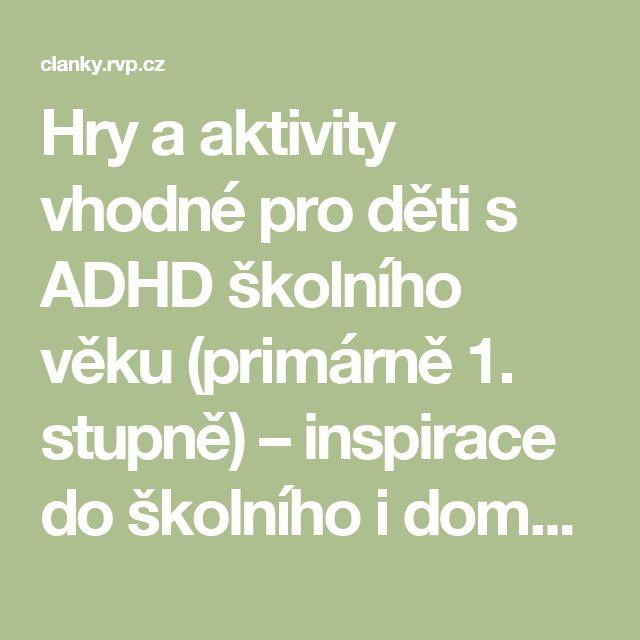 Hry a aktivity vhodné pro děti s ADHD školního věku (primárně 1. stupně) – inspirace do školního i domácího prostředí - 4. část