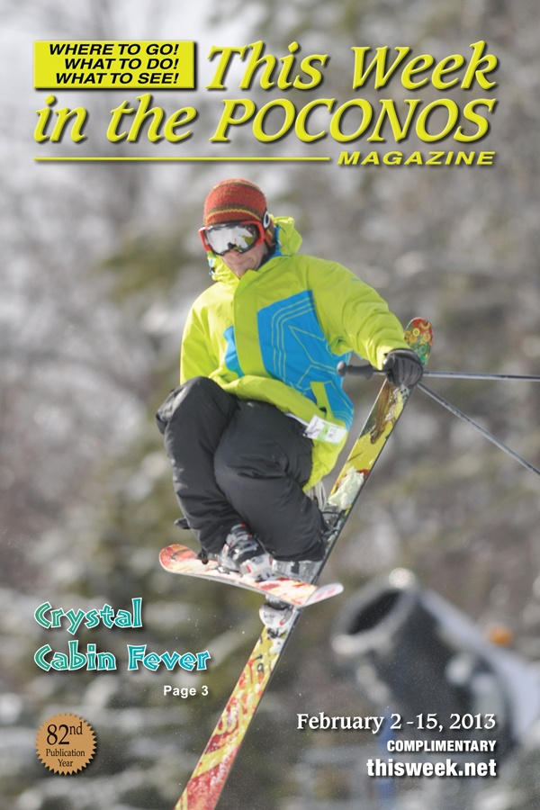 February 2 - 15, 2013  Cover Photo: Jack Frost Big Boulder Ski Area