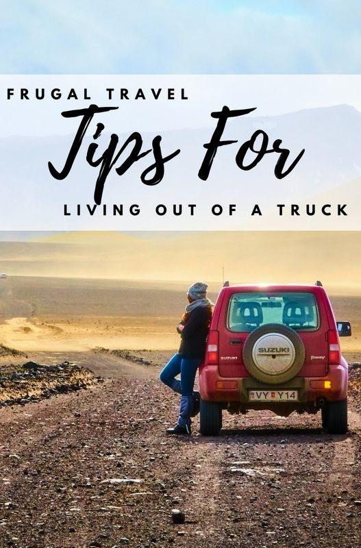 For anyone considering the option of traveling and living out of a truck, I hope these tips will allow you to maximize the good, dwindle the bad, and prepare you for the smelly!