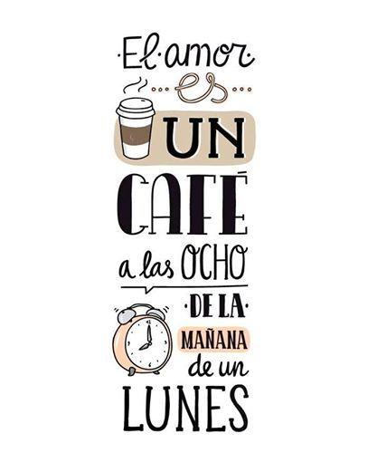 El amor es... #café #lunes #mañanas