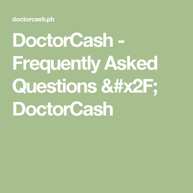 DoctorCash - Frequently Asked Questions / DoctorCash