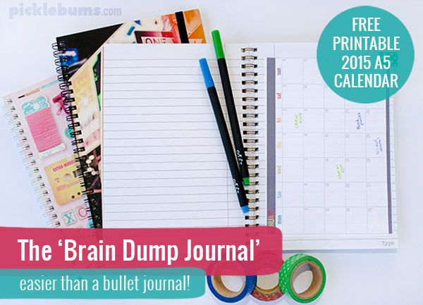 Get organised with a Brain Dump Journal - easier than a bullet journal! Plus a free printable A5 2015 Calendar to get you started. #print