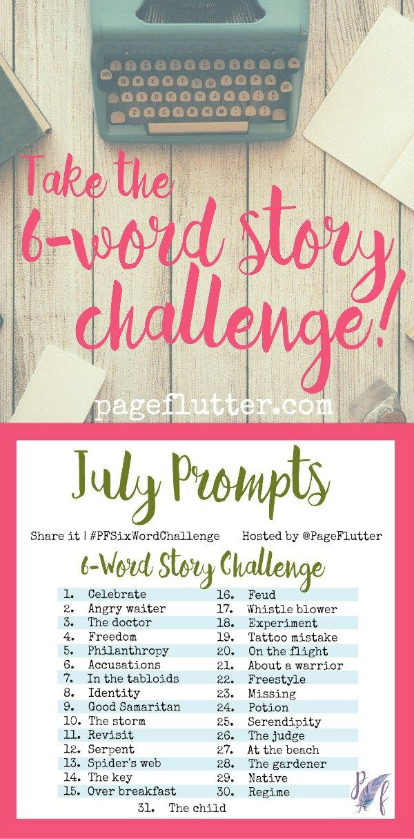 July Prompts! Take the 6-word story challenge to add some creativity to your day with 6-word stories