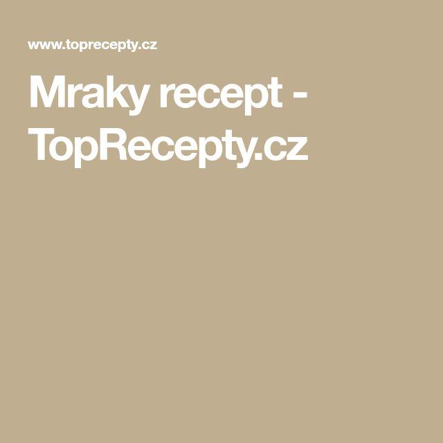 Mraky recept - TopRecepty.cz