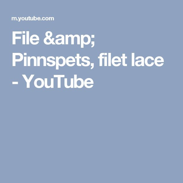 File & Pinnspets, filet lace - YouTube