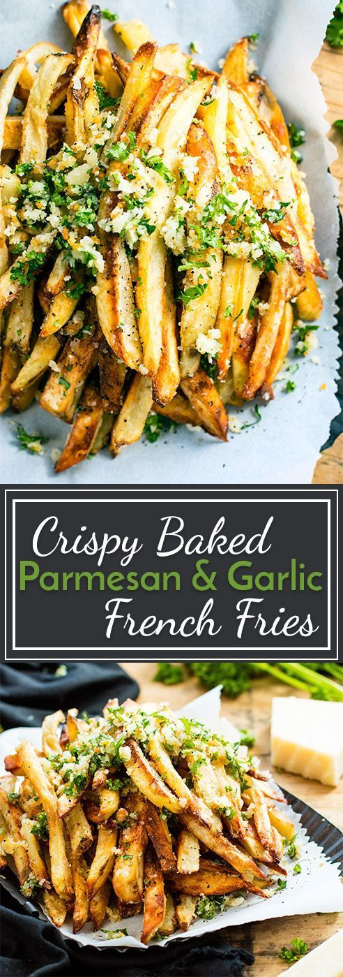 Crispy Baked Parmesan Garlic Fries | Food And Cake Recipes