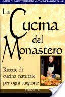 La cucina del monastero. Ricette di cucina naturale per ogni stagione