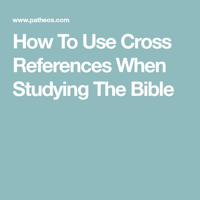 How To Use Cross References When Studying The Bible