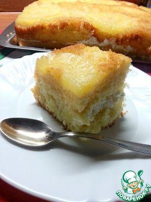 Торт ананасовый от бабушки Анны (La torta di ananas di nonna Anna)