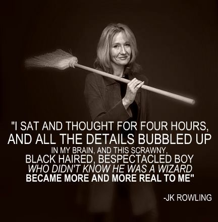J.K. Rowling on Harry Potter. Maybe I need to sit and think for four hours more often.