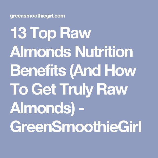 13 Top Raw Almonds Nutrition Benefits (And How To Get Truly Raw Almonds) - GreenSmoothieGirl