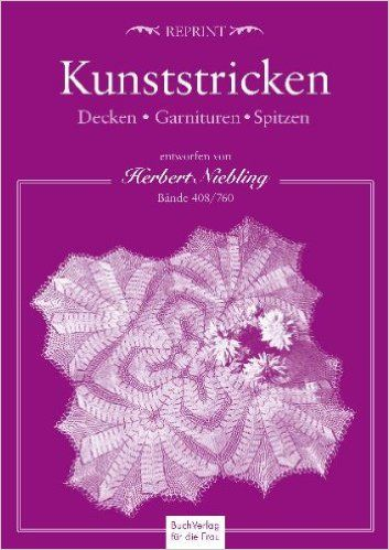 Kunststricken. Blankets, clothings, tips: Volumes 408 and 760: Amazon.de: Herbert Niebling: Books