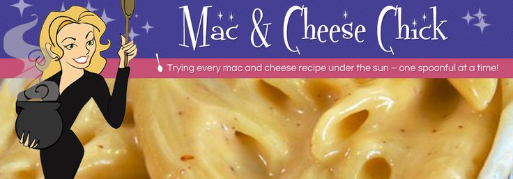Mac & Cheese Chick — Trying every mac and cheese recipe under the sun – one spoonful at a time!