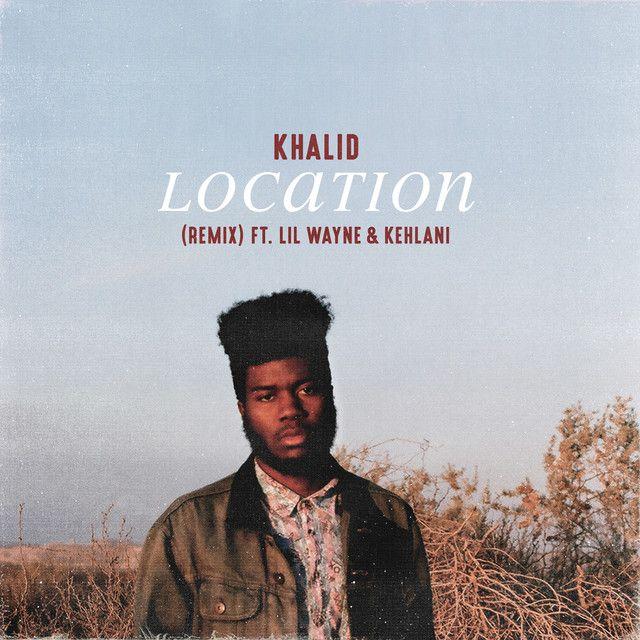 """Location - Remix"" by Khalid Lil Wayne Kehlani was added to my Discover Weekly playlist on Spotify"