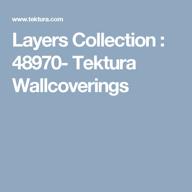 Layers Collection : 48970- Tektura Wallcoverings