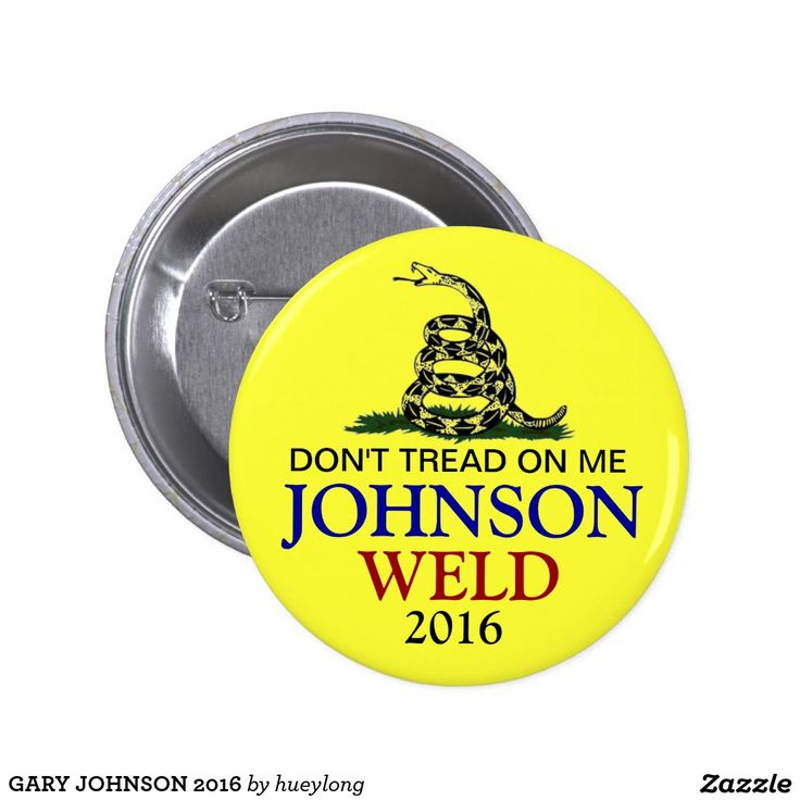 Voting Libertarian this election? Wear this cool Johnson/Weld don't tread on me button to show who you're supporting in 2016. Popular with #NeverTrump voters and the more traditional Republicans. #FeelTheJohnson #GaryJohnson #snake #politics #quote