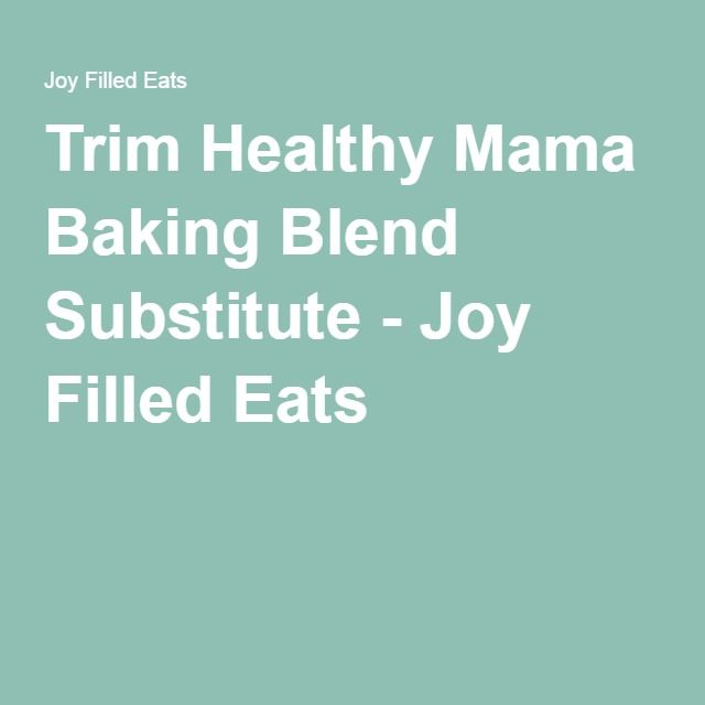 Trim Healthy Mama Baking Blend Substitute - Joy Filled Eats