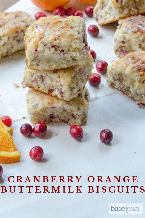 Cranberry Orange Buttermilk Biscuits Blue Jean Chef Meredith Laurence Recipe Buttermilk Biscuits Buttermilk Recipes Buttermilk Biscuits Easy