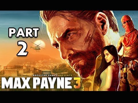 Max Payne 3 Walkthrough - Part 2 [Chapter 2] Nothing But Second Best Let...