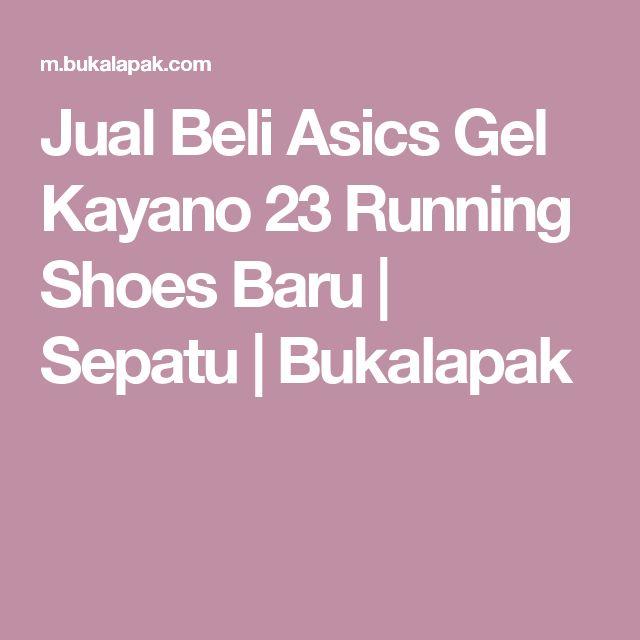 Jual Beli Asics Gel Kayano 23 Running Shoes Baru | Sepatu |  Bukalapak