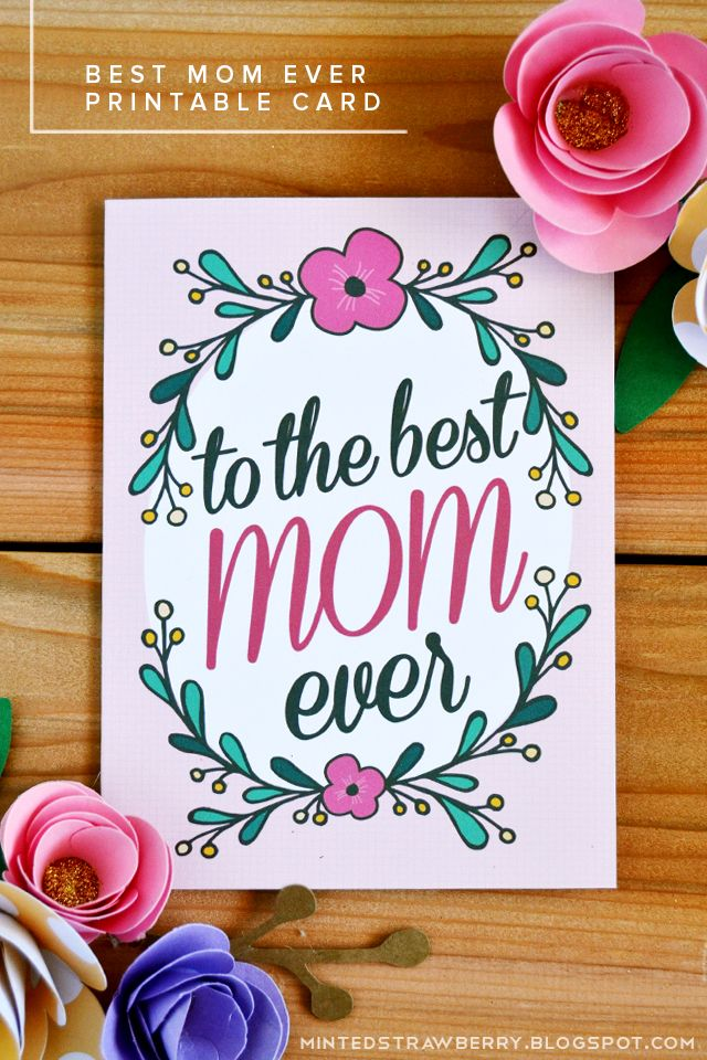Free Printable To The Best Mom Ever Mothers Day Card