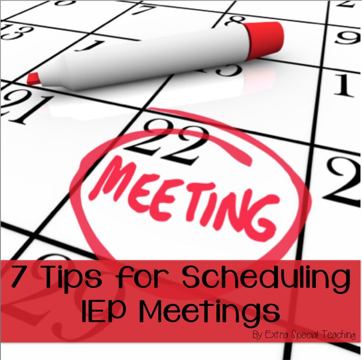 Extra Special Teaching: 7 Tips for Scheduling IEP Meetings
