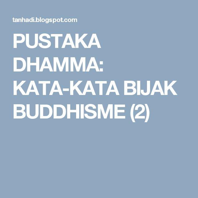 PUSTAKA DHAMMA: KATA-KATA BIJAK BUDDHISME (2)